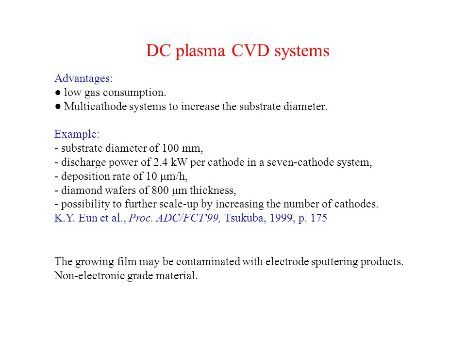 DC plasma CVD systems Advantages: ● low gas consumption.