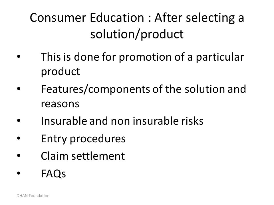 Consumer Education : After selecting a solution/product