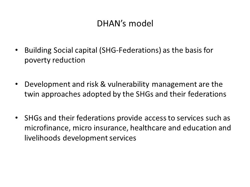 DHAN's model Building Social capital (SHG-Federations) as the basis for poverty reduction.