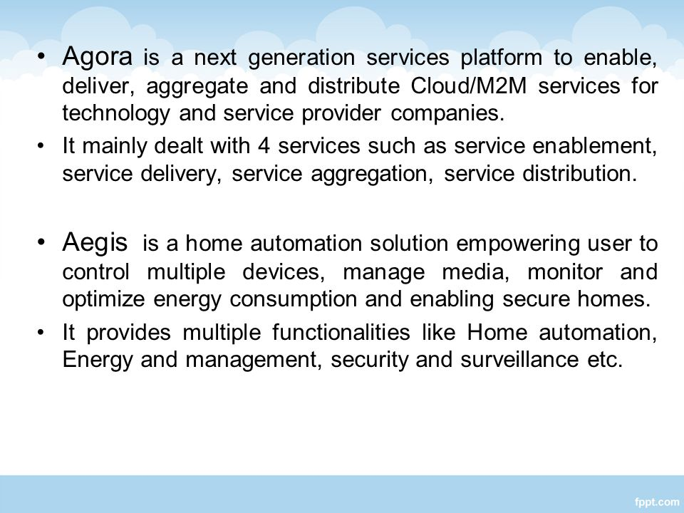 Agora is a next generation services platform to enable, deliver, aggregate and distribute Cloud/M2M services for technology and service provider companies.