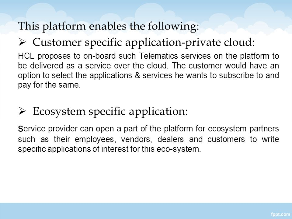 This platform enables the following: