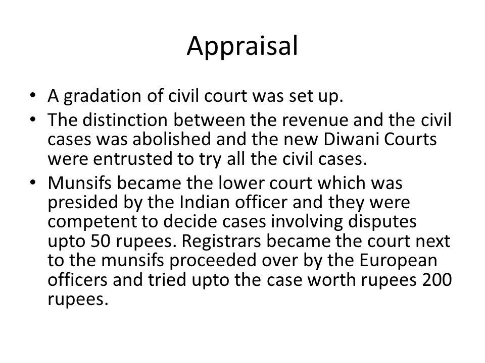 Appraisal A gradation of civil court was set up.