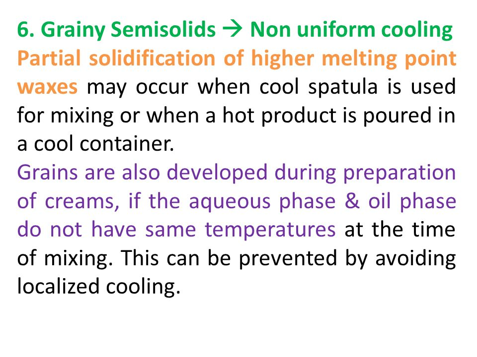 6. Grainy Semisolids  Non uniform cooling