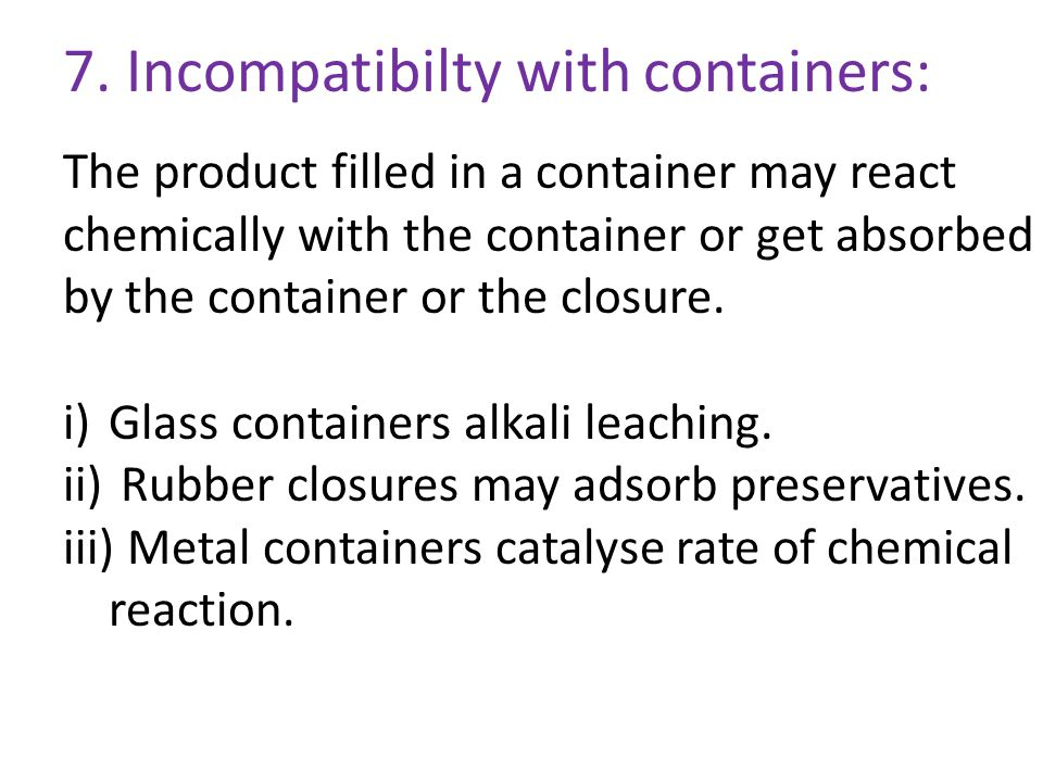 7. Incompatibilty with containers: