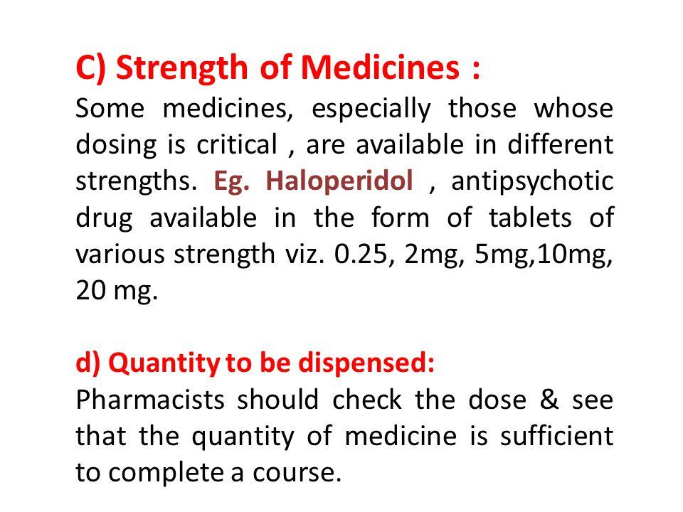 C) Strength of Medicines :