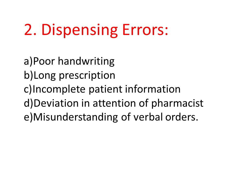 2. Dispensing Errors: Poor handwriting Long prescription