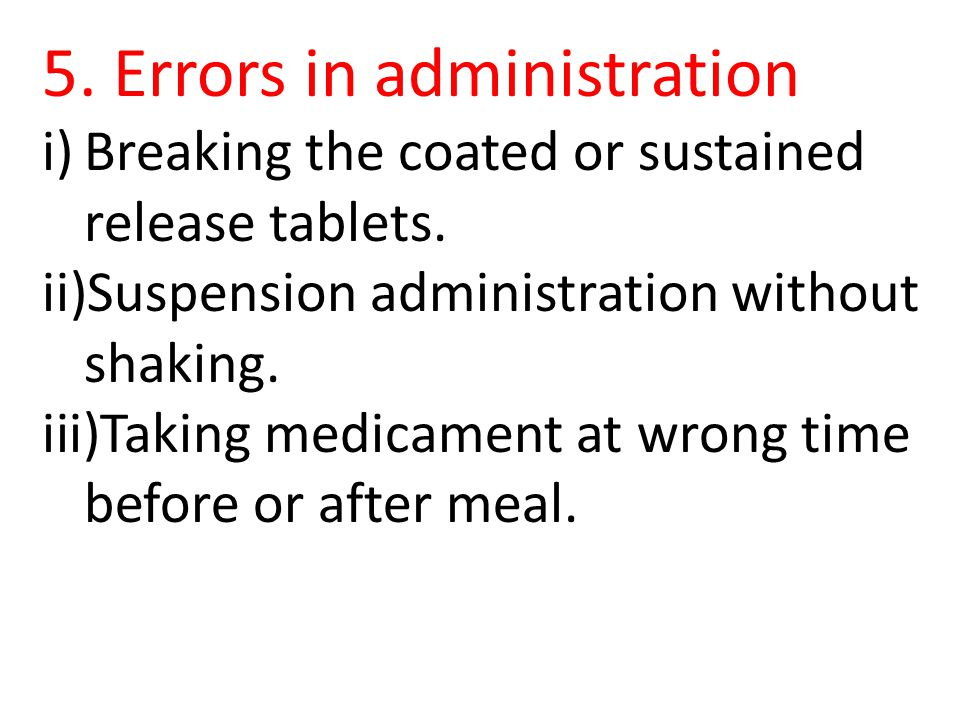 5. Errors in administration