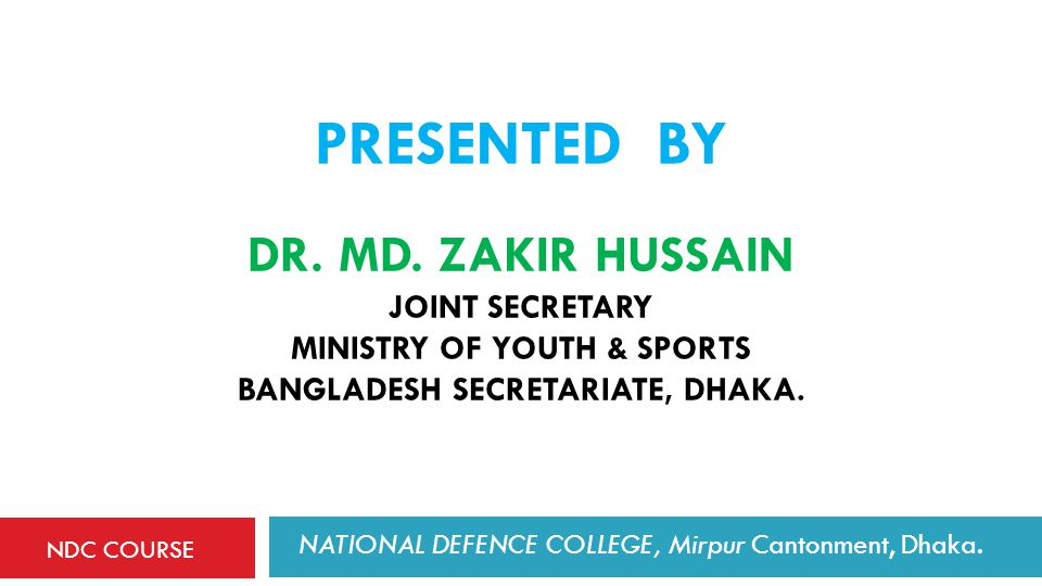 NATIONAL DEFENCE COLLEGE, Mirpur Cantonment, Dhaka.