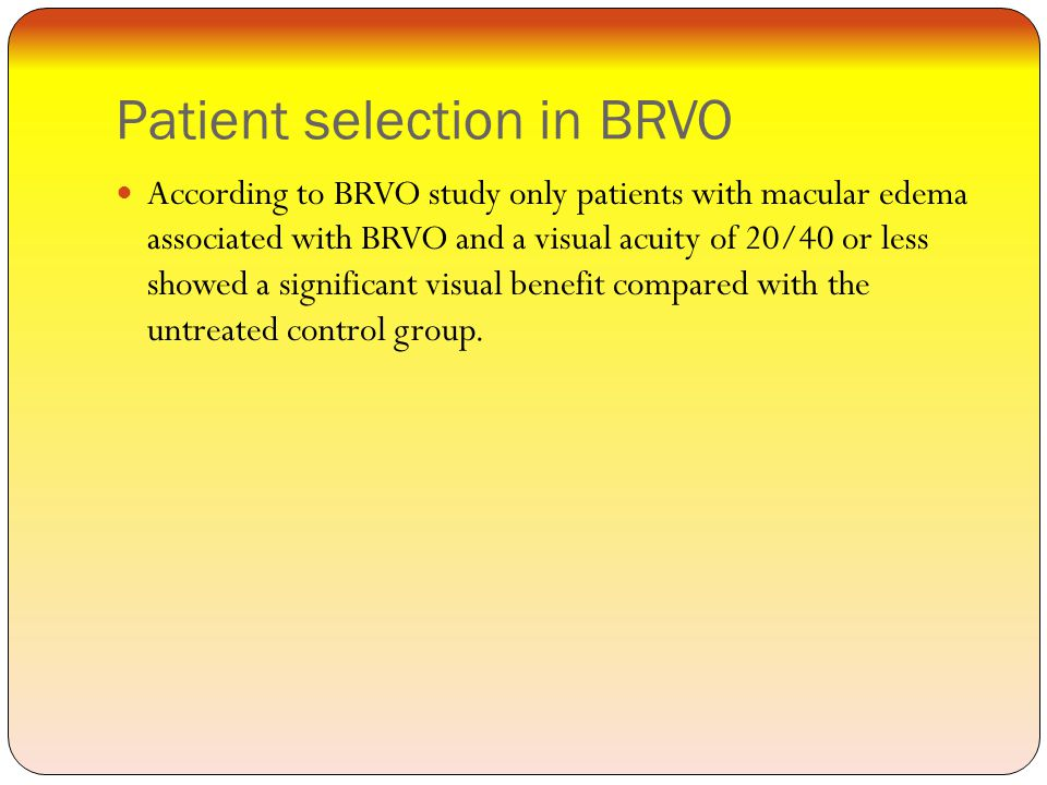 Patient selection in BRVO