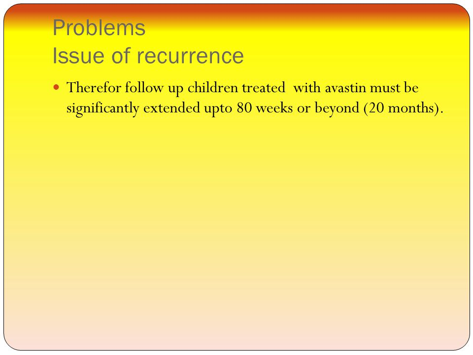 Problems Issue of recurrence