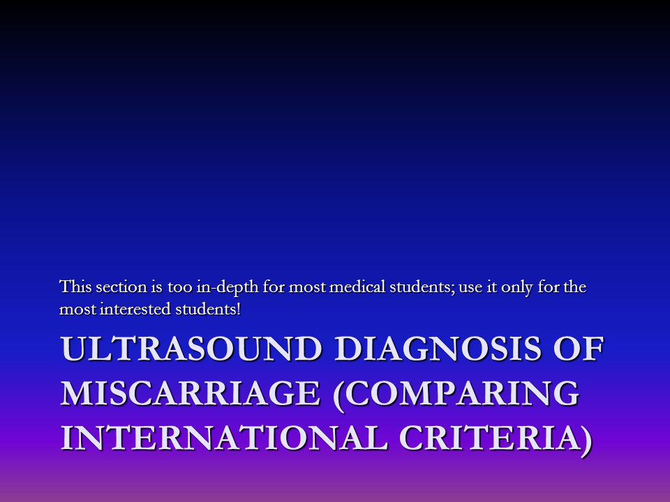 Ultrasound diagnosis of miscarriage (comparing international criteria)