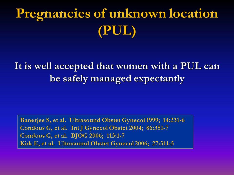 Pregnancies of unknown location (PUL)