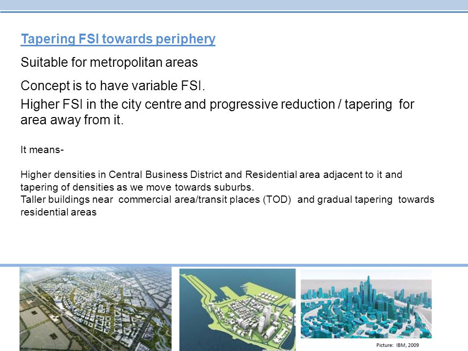 Tapering FSI towards periphery Suitable for metropolitan areas