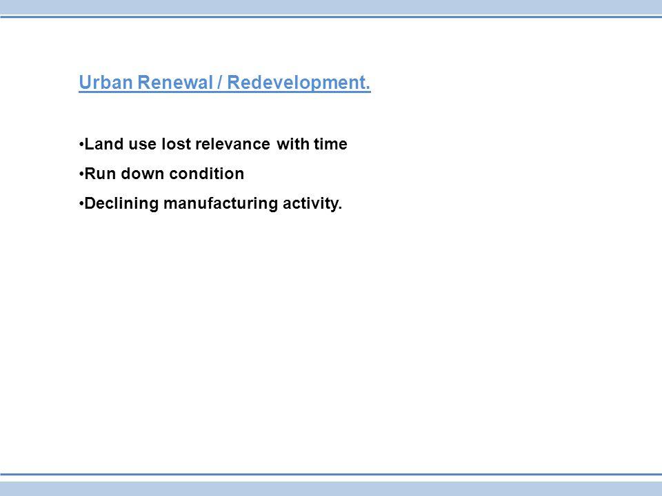 Urban Renewal / Redevelopment.