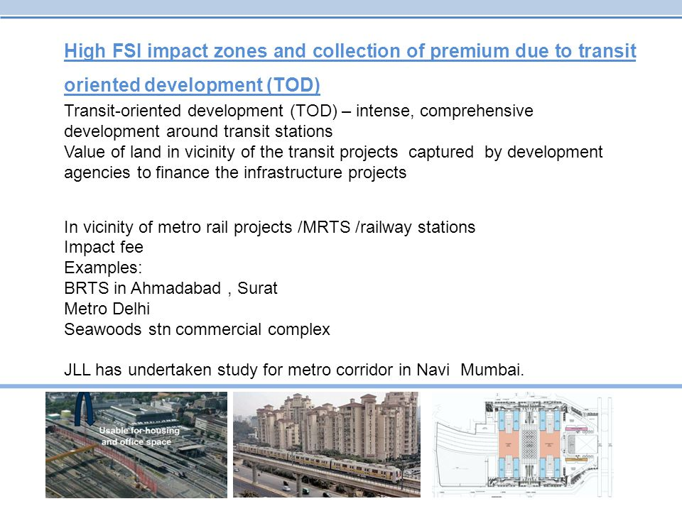 High FSI impact zones and collection of premium due to transit oriented development (TOD)