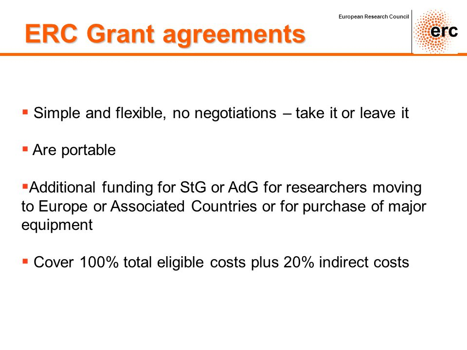 ERC Grant agreements European Research Council. Simple and flexible, no negotiations – take it or leave it.