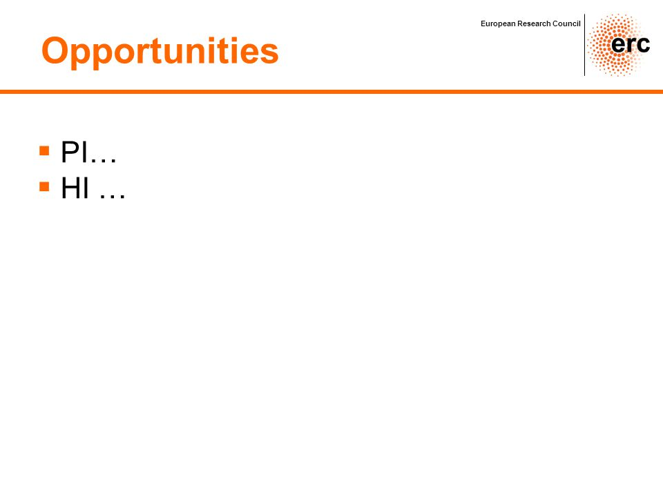 Opportunities PI… HI … European Research Council