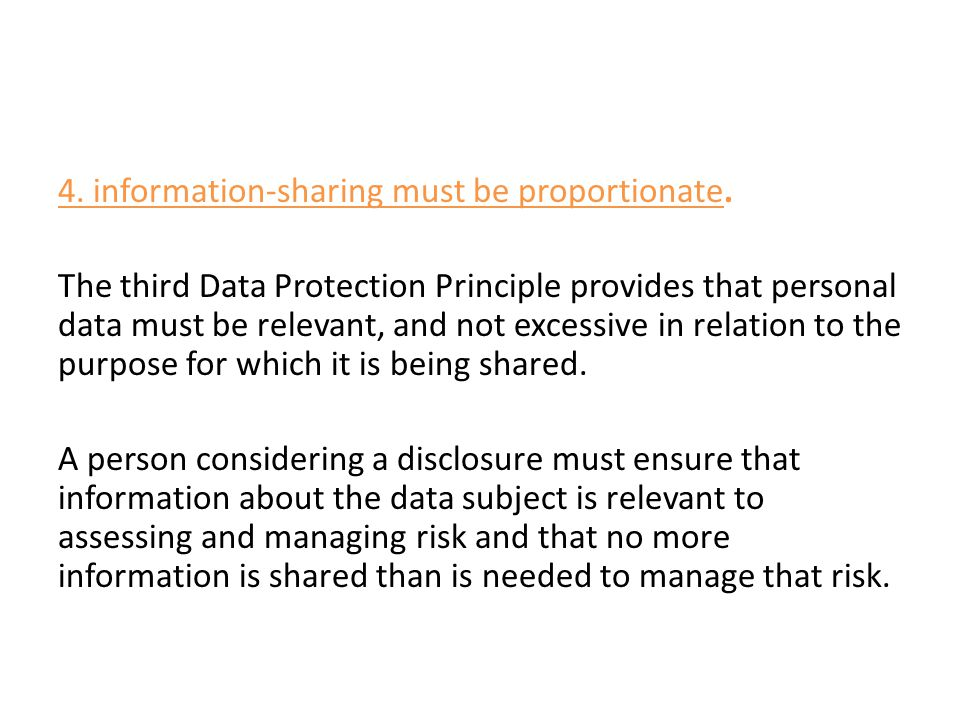 4. information-sharing must be proportionate.