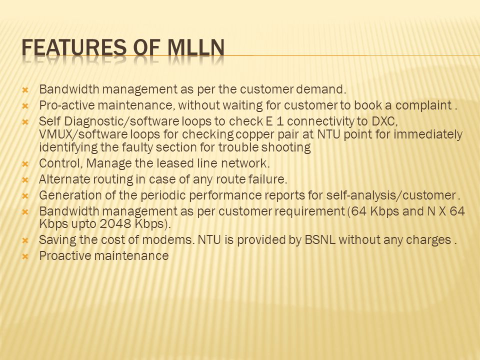 Features of MLLN Bandwidth management as per the customer demand.