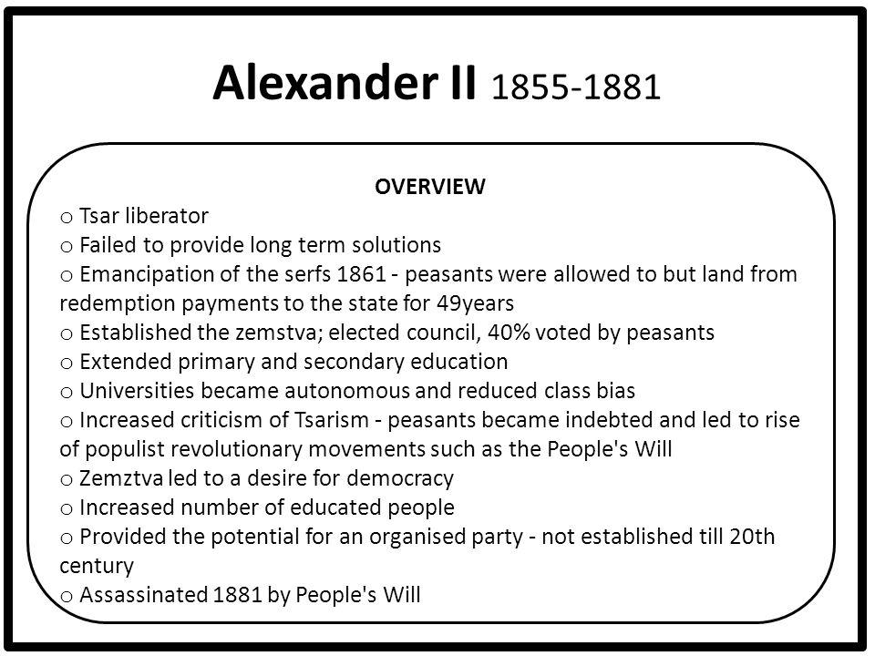 Alexander II 1855-1881 OVERVIEW Tsar liberator
