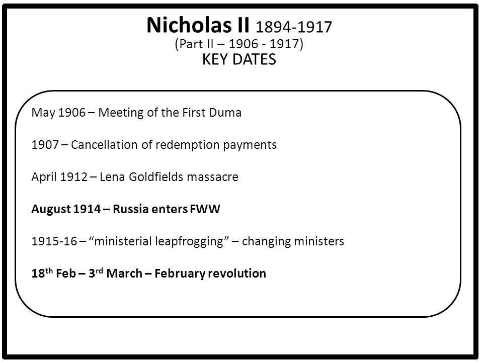Nicholas II 1894-1917 (Part II – 1906 - 1917) KEY DATES