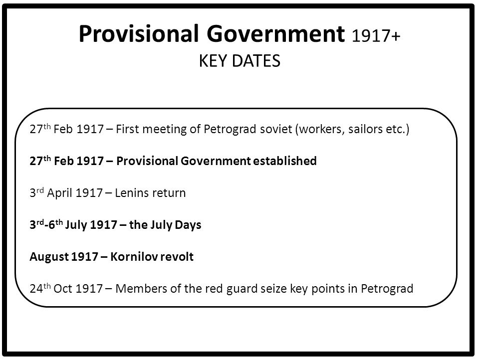 Provisional Government 1917+ KEY DATES