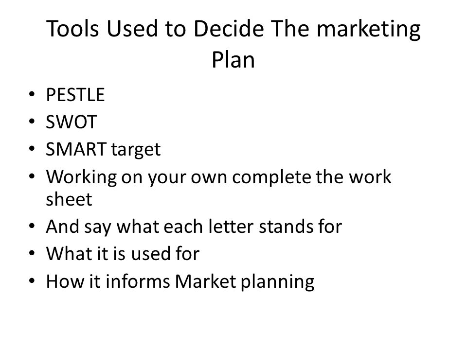 Tools Used to Decide The marketing Plan