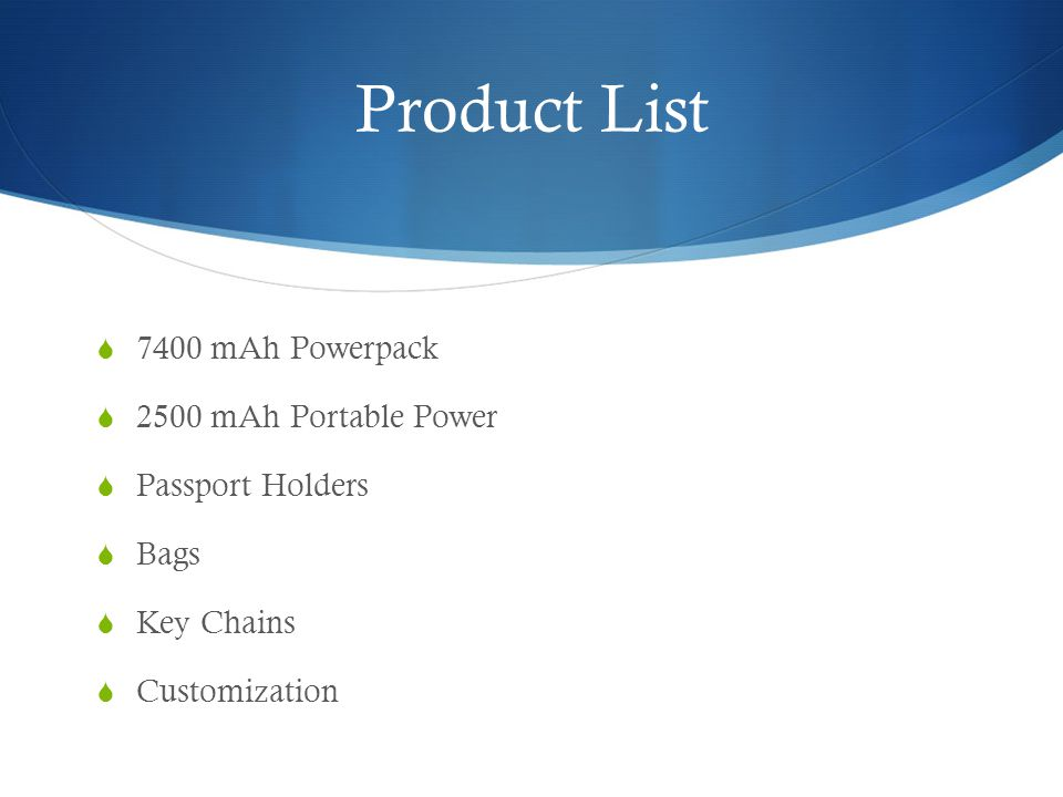 Product List 7400 mAh Powerpack 2500 mAh Portable Power