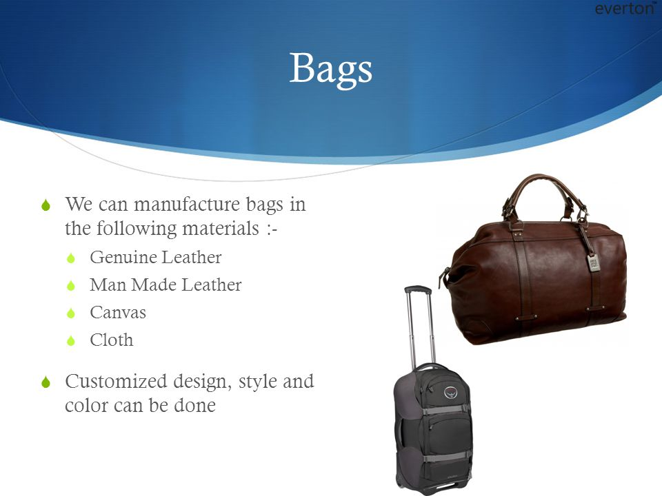 Bags We can manufacture bags in the following materials :-