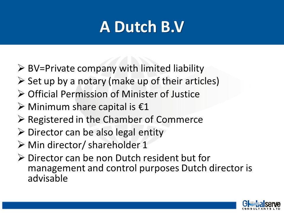 A Dutch B.V BV=Private company with limited liability