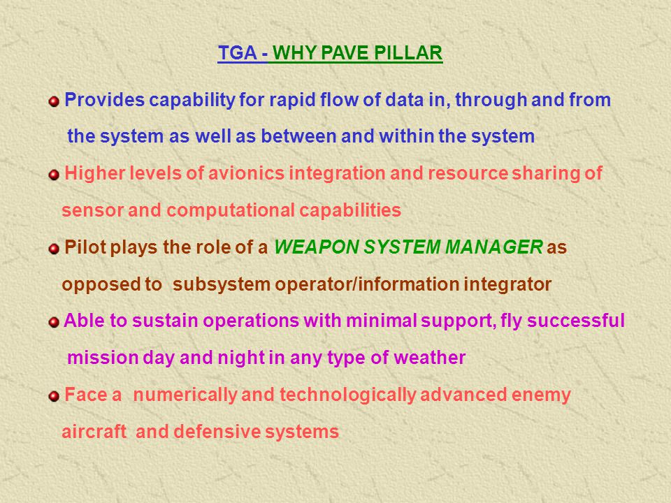 TGA - WHY PAVE PILLAR Provides capability for rapid flow of data in, through and from. the system as well as between and within the system.