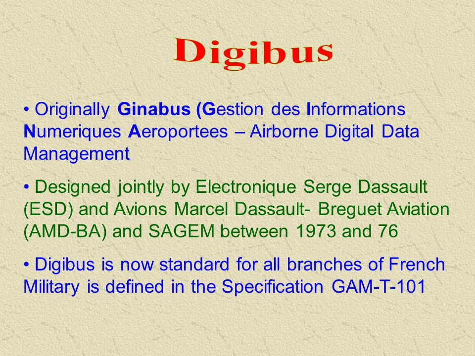 Digibus Originally Ginabus (Gestion des Informations Numeriques Aeroportees – Airborne Digital Data Management)