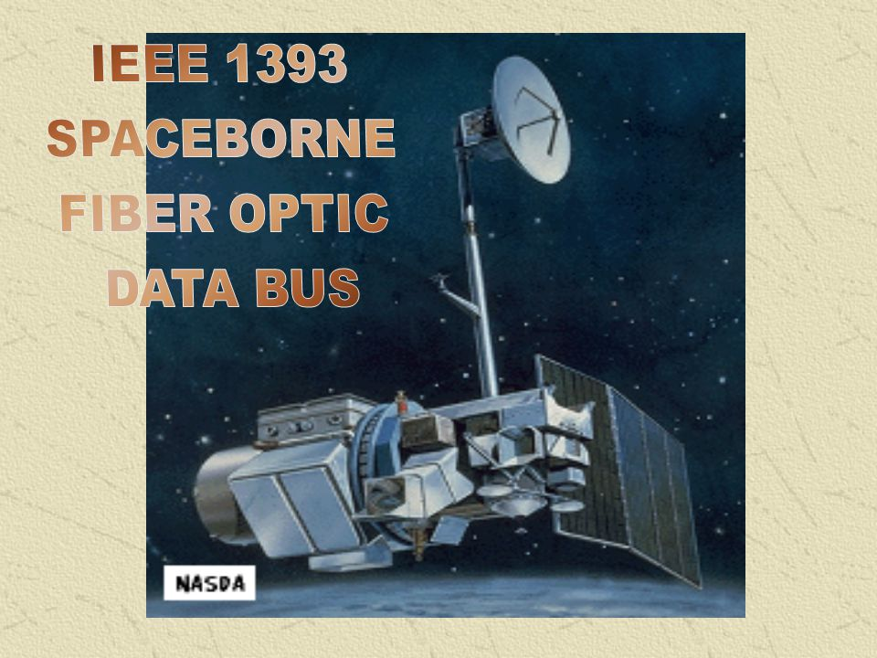 IEEE 1393 SPACEBORNE FIBER OPTIC DATA BUS