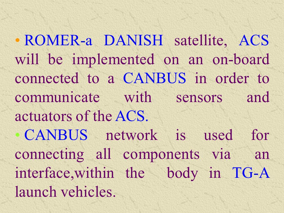 ROMER-a DANISH satellite, ACS will be implemented on an on-board connected to a CANBUS in order to communicate with sensors and actuators of the ACS.