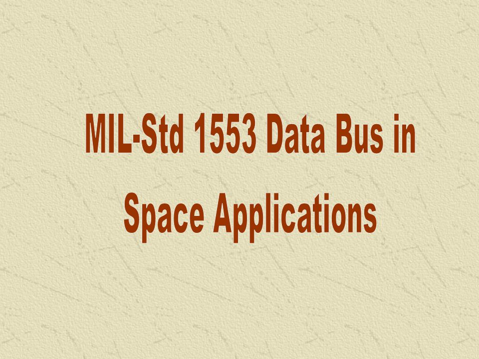 MIL-Std 1553 Data Bus in Space Applications