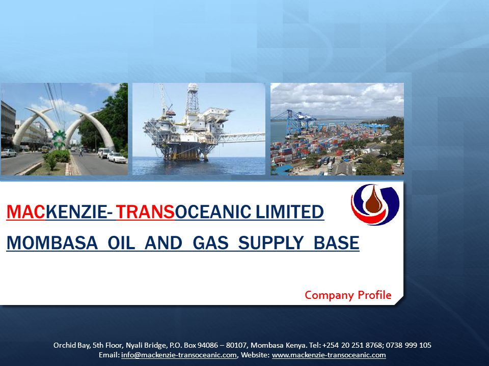 MACKENZIE- TRANSOCEANIC LIMITED MOMBASA OIL AND GAS SUPPLY BASE