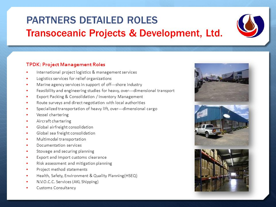 PARTNERS DETAILED ROLES Transoceanic Projects & Development, Ltd.