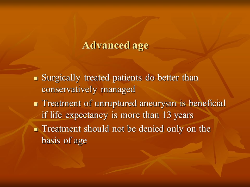 Advanced age Surgically treated patients do better than conservatively managed.