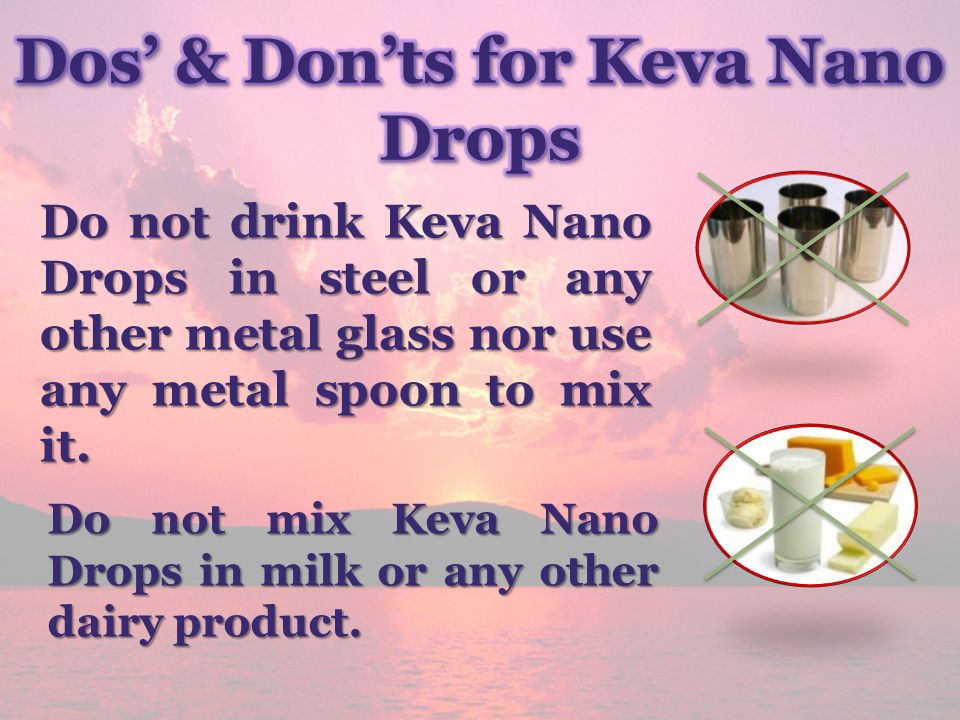 Dos' & Don'ts for Keva Nano Drops