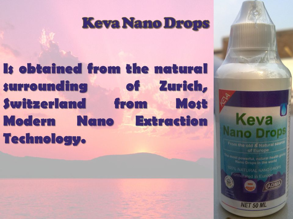 Keva Nano Drops Is obtained from the natural surrounding of Zurich, Switzerland from Most Modern Nano Extraction Technology.