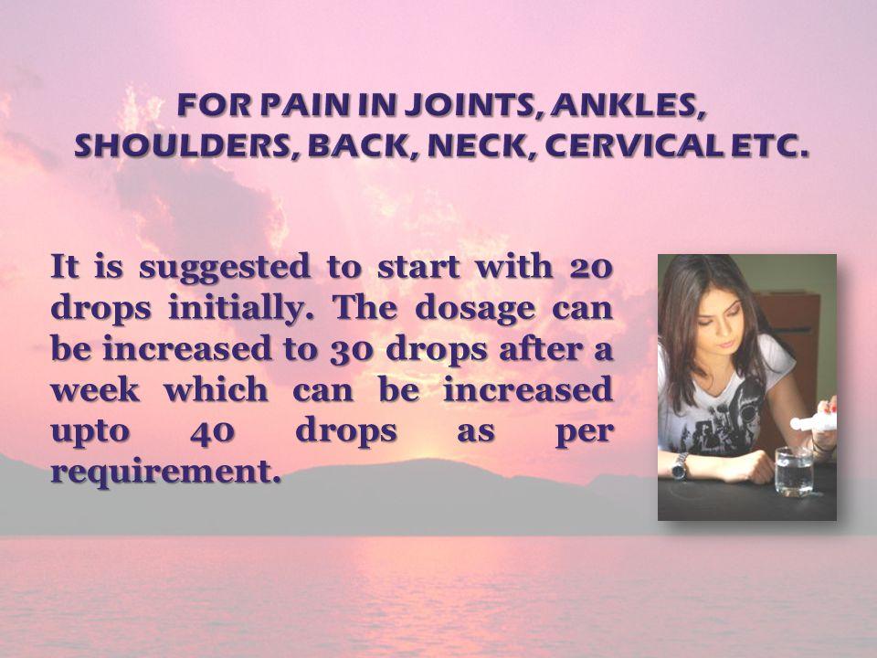 For pain in joints, ankles, shoulders, back, neck, cervical etc.
