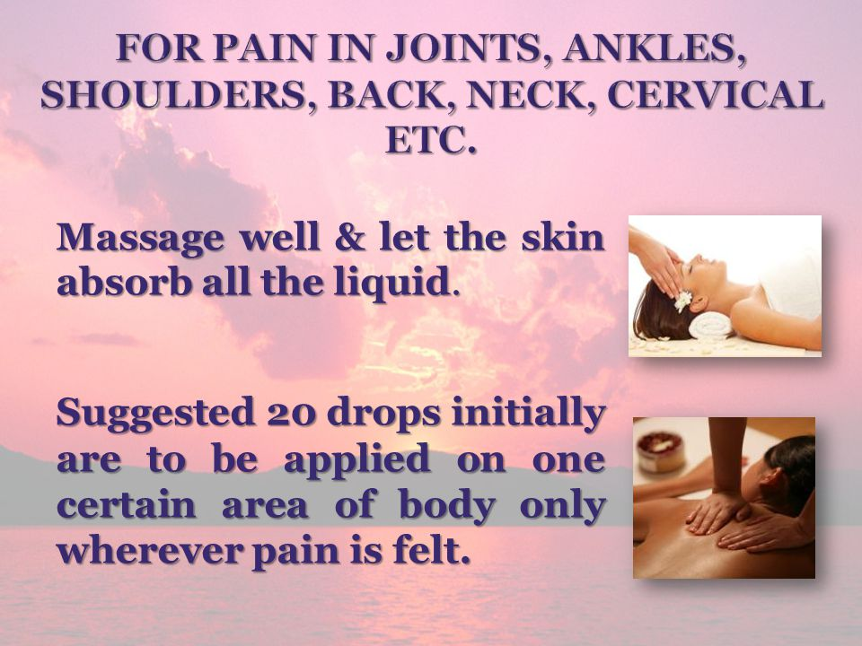 For pain in joints, ankles, shoulders, back, neck, cervical etc.