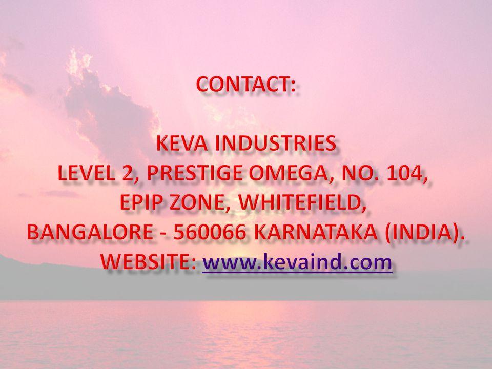 Contact: Keva Industries Level 2, Prestige Omega, No