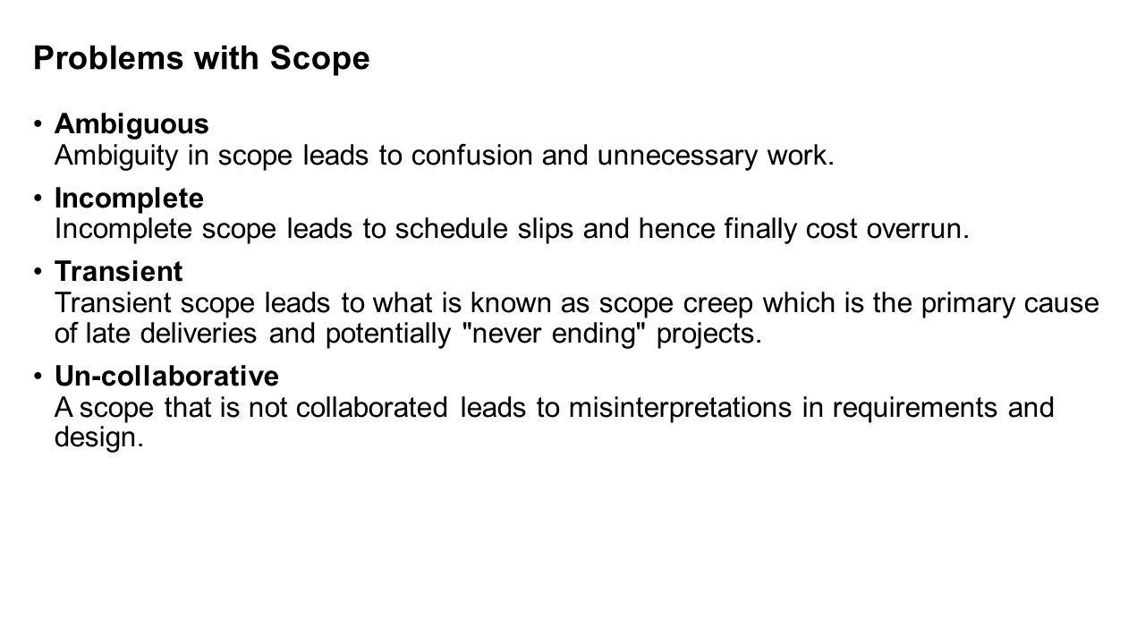 Problems with Scope Ambiguous Ambiguity in scope leads to confusion and unnecessary work.