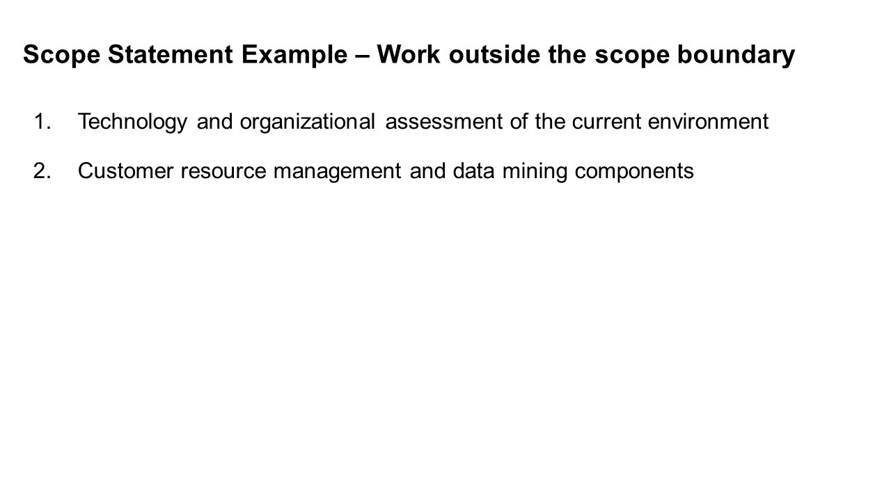 Scope Statement Example – Work outside the scope boundary