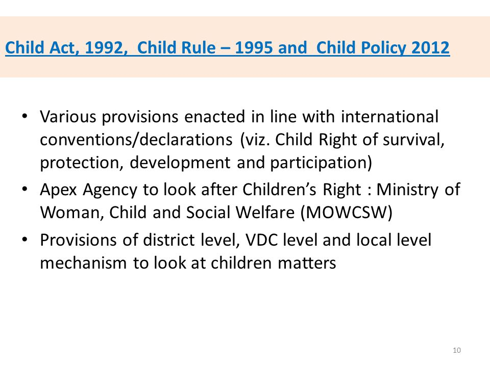 Child Act, 1992, Child Rule – 1995 and Child Policy 2012