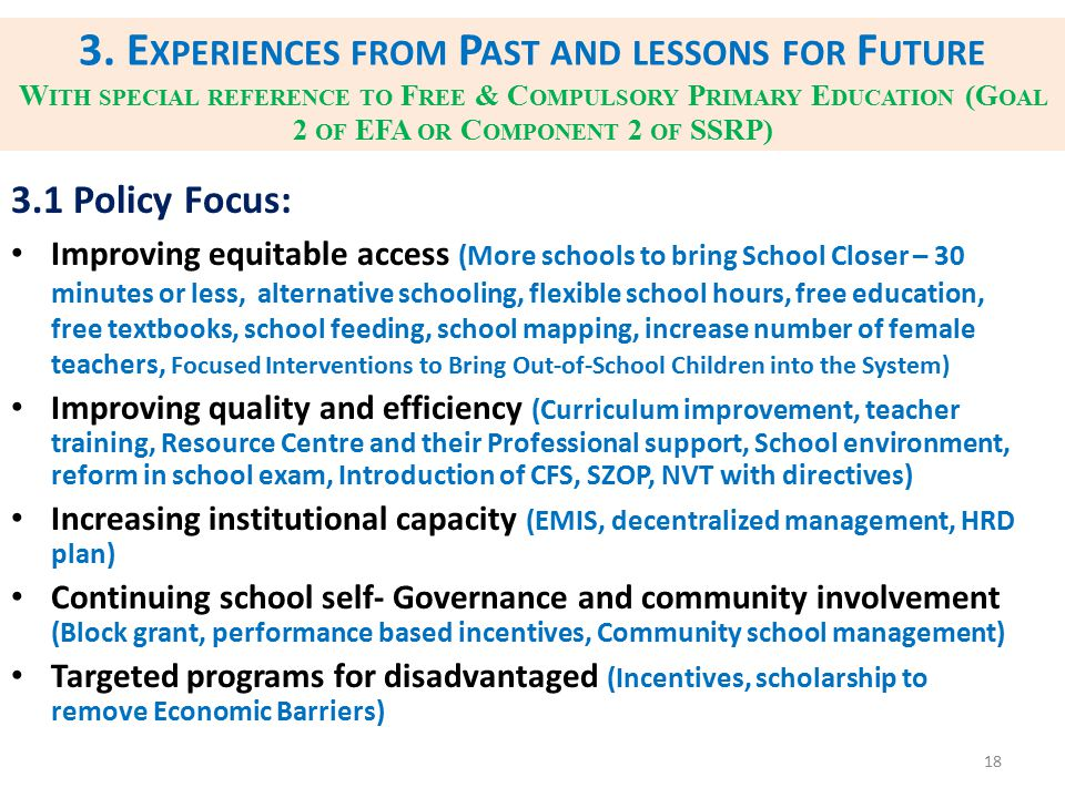 3. Experiences from Past and lessons for Future With special reference to Free & Compulsory Primary Education (Goal 2 of EFA or Component 2 of SSRP)