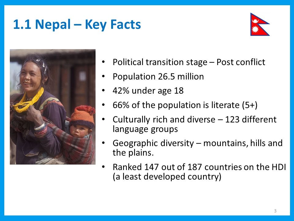 1.1 Nepal – Key Facts Political transition stage – Post conflict
