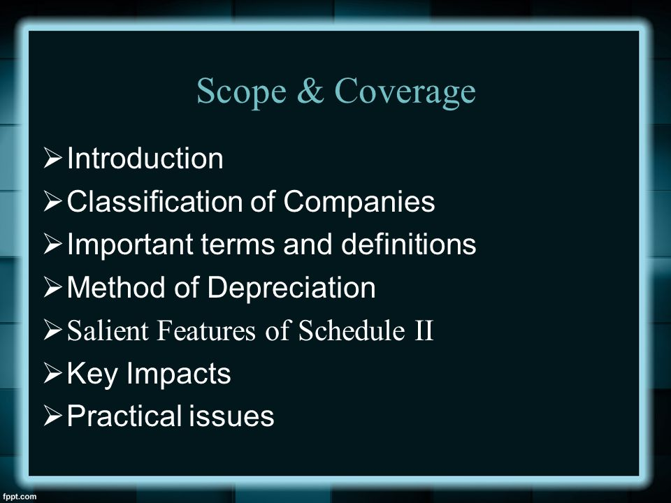 Scope & Coverage Introduction Classification of Companies