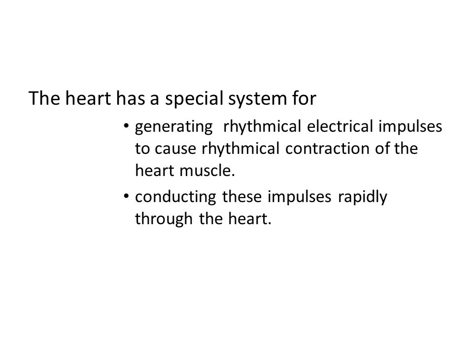 The heart has a special system for